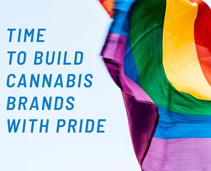 Time to Build Cannabis Brands with Pride